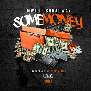 "SONG REVIEW: ""Some Money"" MWTG ft. Broadway"