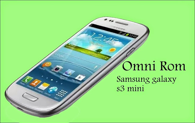 Install Omni Custom Rom on galaxy s3 mini I8190 golden