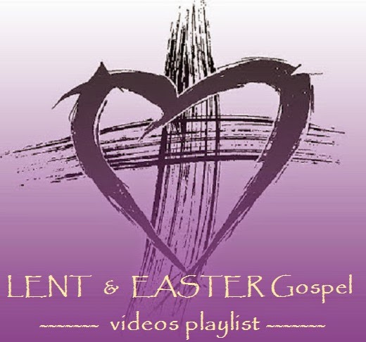 LENT & EASTER GOSPEL VIDEOS PLAYLIST