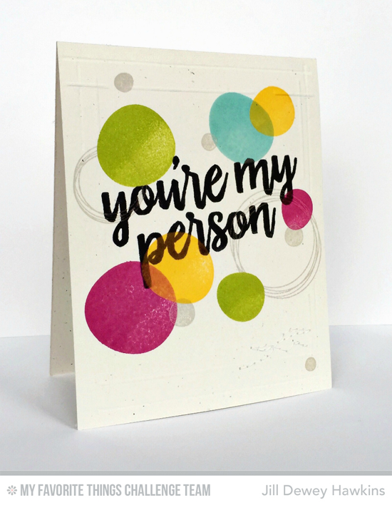 You're My Person Card by Jill Dewey Hawkins featuring the Party Patterns and Written in Watercolor stamp sets #mftstamps