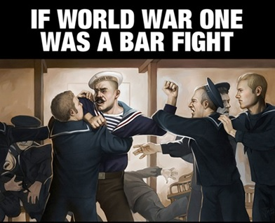 If WW1 was a bar fight. World-War-one-joke-fight