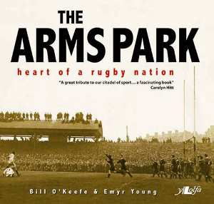 the arms park heart of a rugby nation , bill o'keefe and emyr jones, front cover detail
