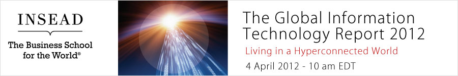 Global Information Technology Report 2012 - INSEAD
