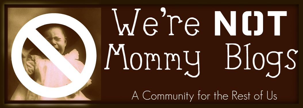 We're Not Mommy Blogs