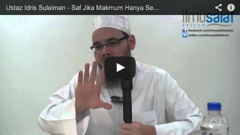 Ustaz Idris Sulaiman – Saf Jika Makmum Hanya Seorang dalam Solat Berjemaah