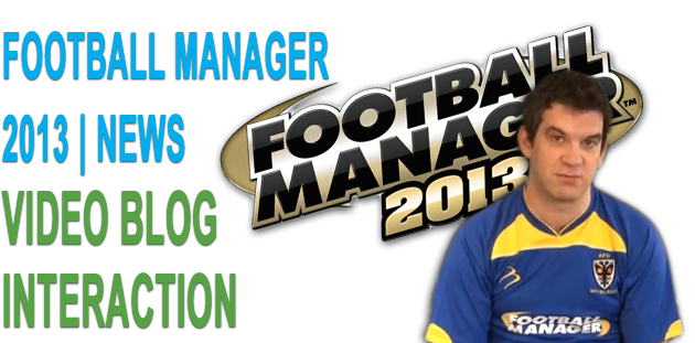 Football Manager 2013: Interaction