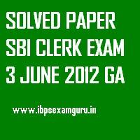 SOLVED PAPER SBI CLERK EXAM 3 JUNE 2012 GA
