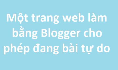 Thử nghiệm trang đăng bài tự do bằng Blogger