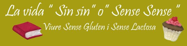 """La vida """"Sin Sin"""" o """"sense sense"""". Intolerancia al gluten y a la lactosa."""