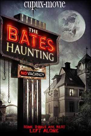 The Bates Haunting (2012) WEBD-L cupux-movie.com