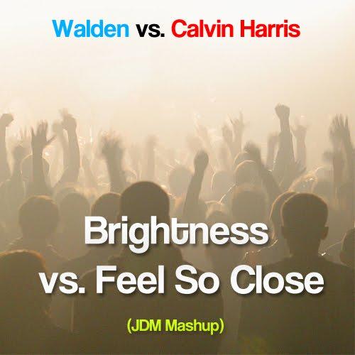 Walden vs. Calvin Harris - Brightness vs. Feel So Close (JDM Mashup)