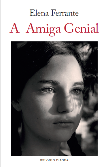 A Amiga Genial, Elena Ferrante, Relógio D'Água, 2016