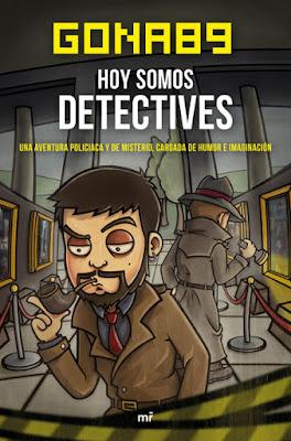 LIBRO - Hoy somos detectives Gona89 (Martínez Roca - 22 marzo 2016) YOUTUBER - JUVENIL   A partir de 14 años Edición papel & digital ebook kindle Comprar en Amazon España