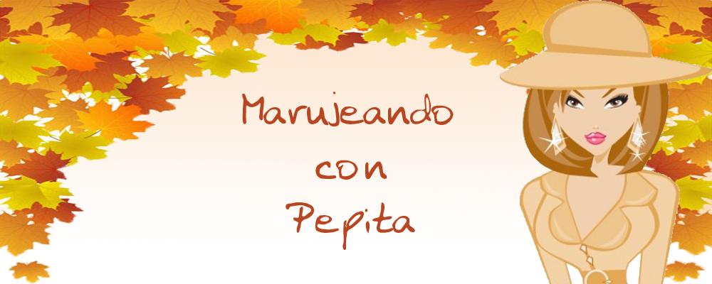 Marujeando con Pepita