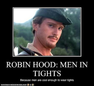 Robin hood, because men are cool enough to wear tights
