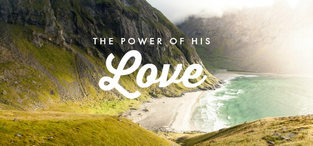 The Power of Jesus' Love