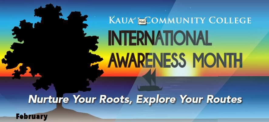 "Kauai CC International Awareness Month - ""Nurture Your Roots, Explore Your Routes"""
