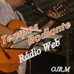 PRA OUVIR Rádio Web TEMPOS RADIANTE