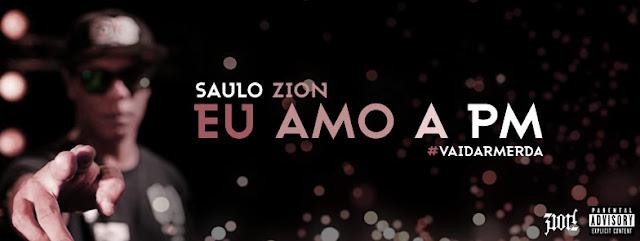 "Rapper Saulo Zion lança musica ""Eu Amo a PM"""