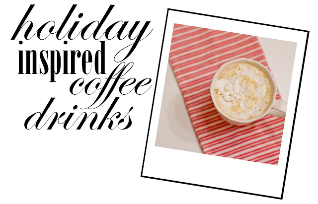 Easy holiday inspired coffee drinks you can make at home!
