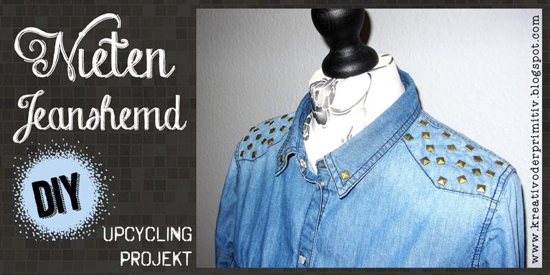 kreativ oder primitiv upcycling nieten jeanshemd. Black Bedroom Furniture Sets. Home Design Ideas