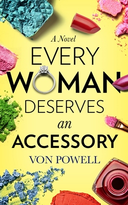 Every Woman Deserves an Accessory (Von Powell)
