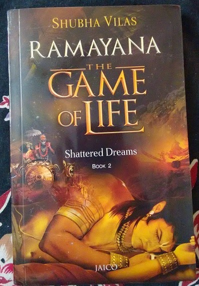 Book Review--> Shattered Dreams (Ramayana: The Game of Life #2) by Shubha Vilas