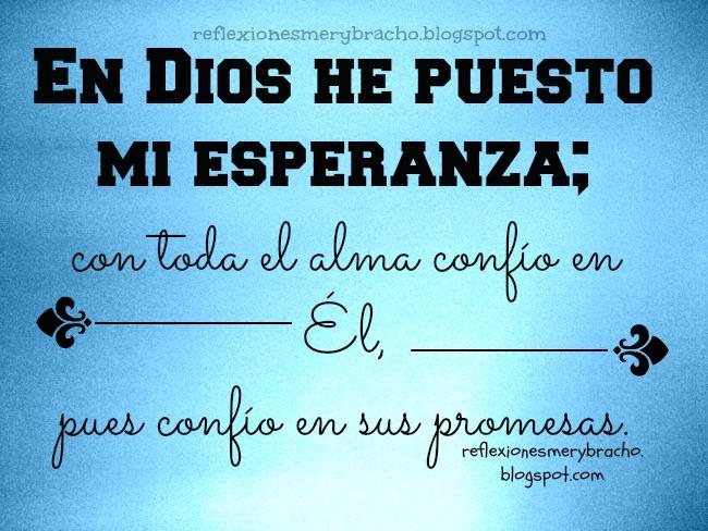 Confía en las promesas de Dios. reflexiones cristianas cortas para compartir con amigo, amiga en problemas, ayuda. Mensaje cristiano para hijo, hija. Dios me ayuda.