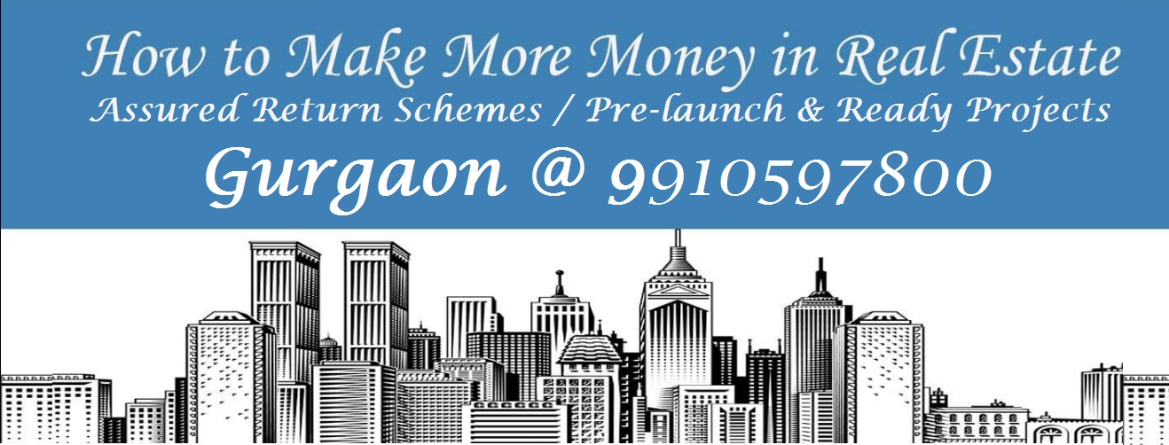 Double Your Investment Project Gurgaon - Property Expert Advice