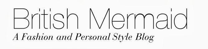 British Mermaid | UK Fashion and Personal Style Blog