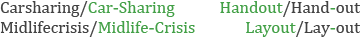 Midlifecrisis und Midlife-Crisis, Carsharing und Car-Sharing