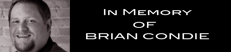 In Memory of Brian Condie