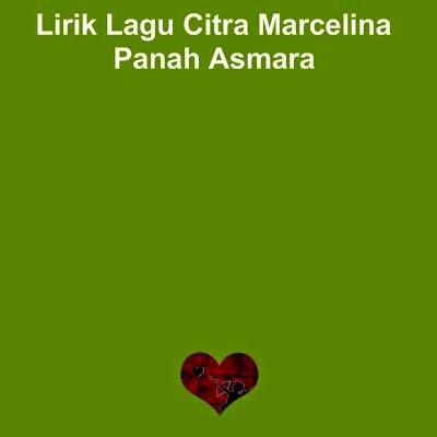 Lirik Lagu Citra Marcelina - Panah Asmara