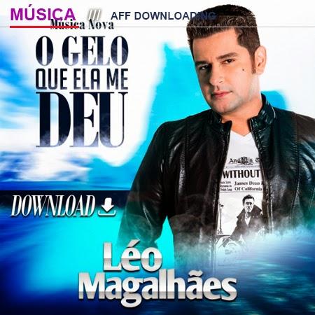 Léo Magalhães – O Gelo Que Ela Me Deu (Música Nova)