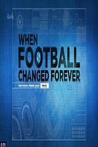 Watch When Football Changed Forever Online Free in HD