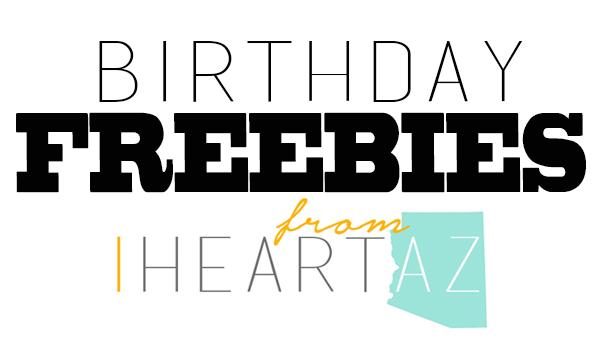I Heart AZ: Birthday FREEBIES from I Heart AZ