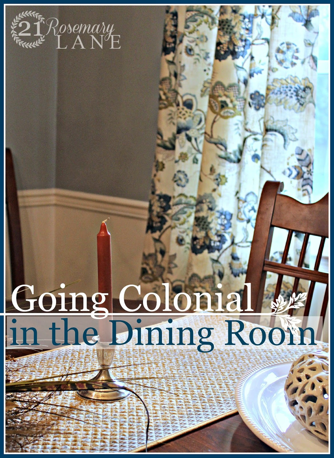 21 Rosemary Lane: Going Colonial in the Dining Room and a ...