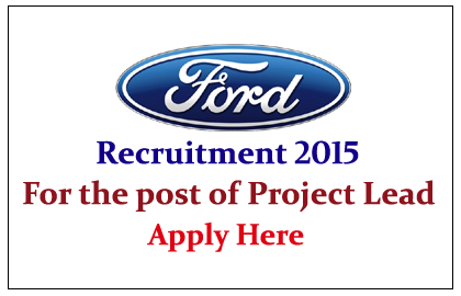 Ford Technologies Service India Recruiting for Various Posts 2015