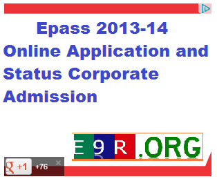 Epass 2013-14 Online Application and Status Corporate Admission