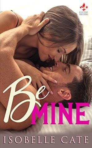 http://www.amazon.com/Be-Mine-Isobelle-Cate-ebook/dp/B00S8T5XVQ/ref=la_B00E5OD27K_1_2?s=books&ie=UTF8&qid=1425630957&sr=1-2