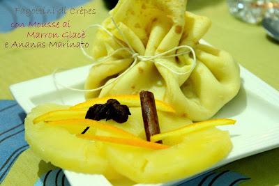 idee per il cenone di san silvestro #2:fagottini di crepès con mousse ai marron glacè e ananas marinato