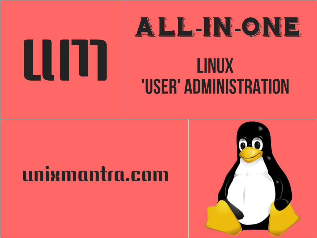 All in one linux user administration unixmantra as a linux administrator its very important job to monitor and administering users on linux servercurity plays vital role in any organization so user baditri Images