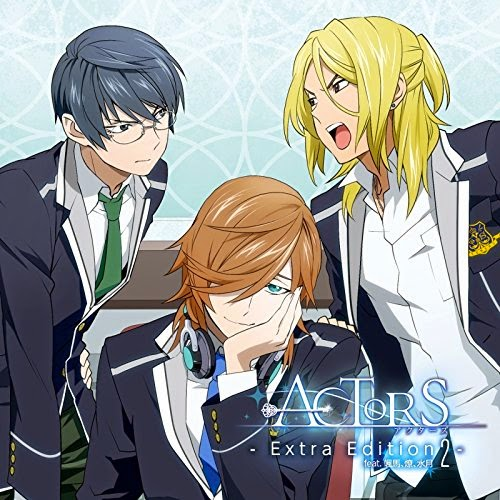 [MUSIC] Actors Extra Edition 2 feat.Souma, Ryou, Mitsuki ACTORS – Extra Edition 2 – feat.颯馬、燎、水月 (20…