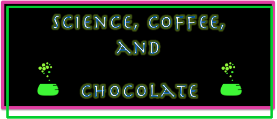 Science, Coffee, and Chocolate