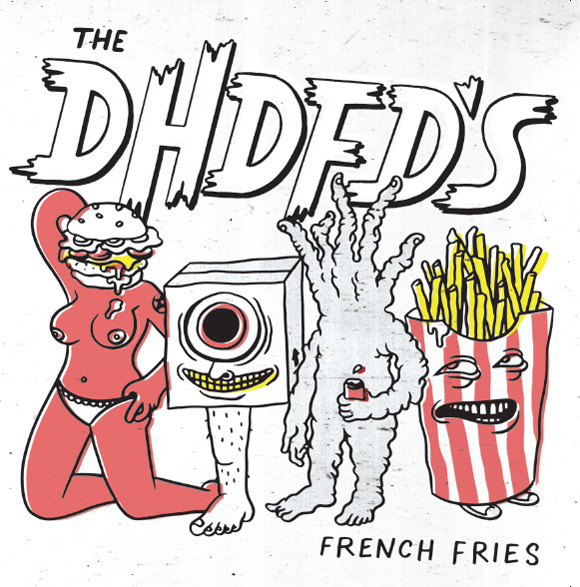The DHDFDs - French Fries