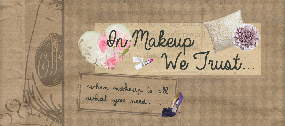 In Makeup We Trust...