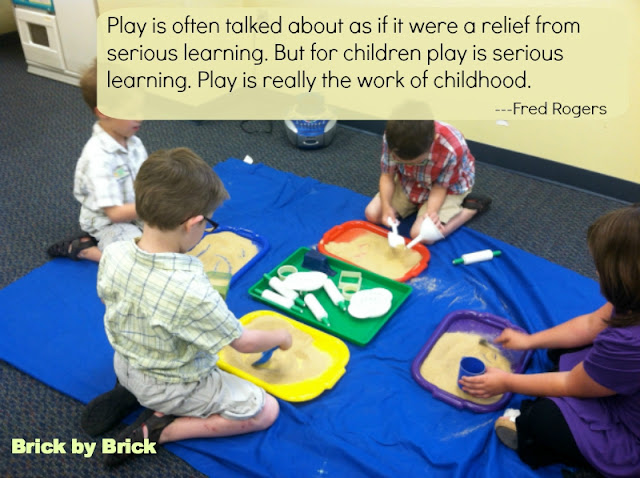 Play is really the work of childhood. Fred Rogers (Brick by Brick)