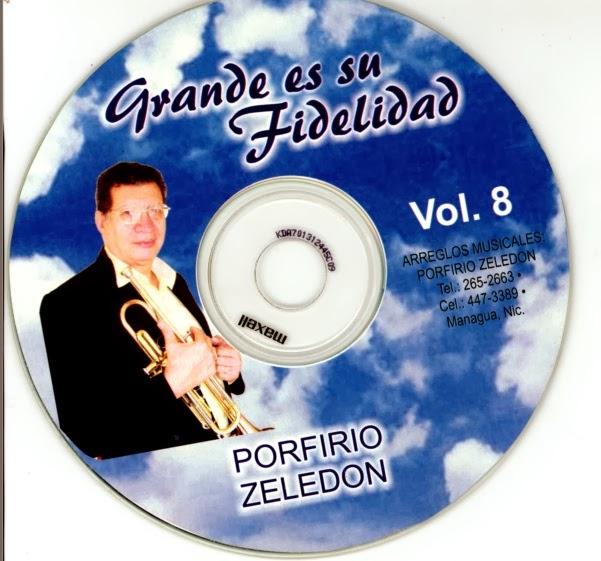 Porfirio Zeledón-Vol 8-Grande Es Tu Fidelidad-