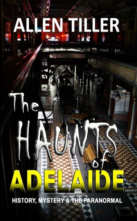 The Haunts of Adelaide - History, Mystery and the Paranormal