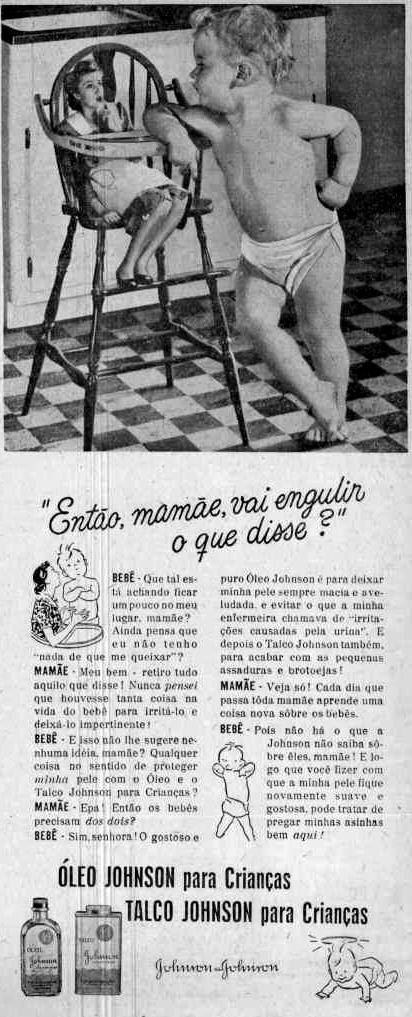 Propaganda do Óleo e Talco Johnson apresentado em 1947: filhos que mandam nos pais.